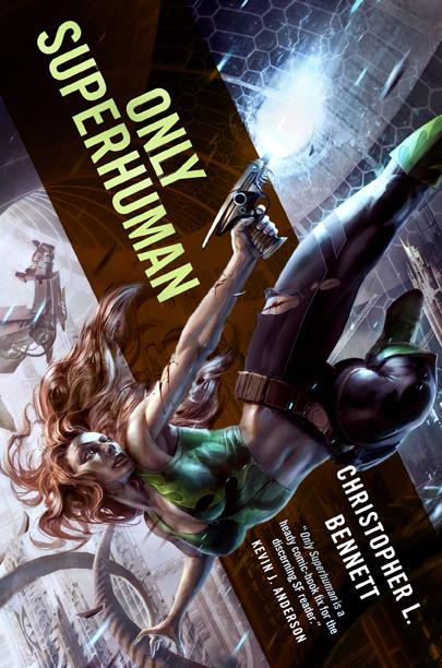 Only Superhuman by Christopher L. Bennett